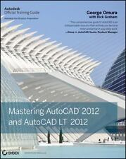 Mastering AutoCAD 2012 and AutoCAD LT 2012 by George Omura, Rick Graham