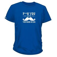 F**k You And the Moustache You Rode In On Unisex T-Shirt / Rude / Funny Gift