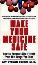 Make Your Medicine Safe: How to Prevent Side Effects from the Drugs You Take