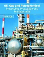 Oil, Gas and Petrochemical: Processing, Production and Management (English) Hard