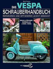 VESPA 1963 - 1986 Schrauberhandbuch Reparaturanleitung Wartung Optimieren
