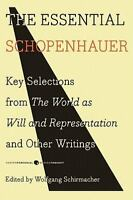 The Essential Schopenhauer: Key Selections From The World As Will And Represe...