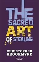 The Sacred Art Of Stealing, Brookmyre, Christopher, Very Good Book
