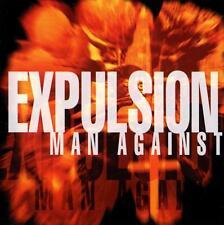 Expulsion  -  Man against - CD * buone condizioni
