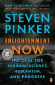 Enlightenment Now: The Case for Reason, Science, Humanism, and Progress, Pinker,