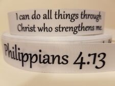 """Grosgrain Ribbon, I Can Do All Things Through Christ Who Strengthens Me, 7/8"""""""