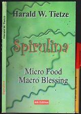 Healthy Food SPIRULINA Micro Food Macro Blessing 146 page handbook VGC+.
