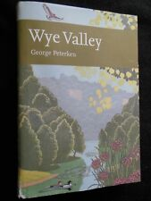 WYE VALLEY by George Peterken - 2008-1st - New Naturalist 105 - Natural History