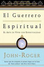 El Guerrero Espiritual : El Arte de Vivir con Espiritualidad by John-Roger...
