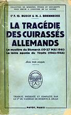 WWII- La Tragédie des Cuirassés Allemands - Busch & Brennecke - Eds. Payot- 1950