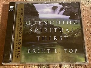 Quenching Spiritual Thirst by Brent L. Top 2 Discs Talk on CD LDS Deseret Book