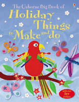 The Big Book of Holiday Things to Make and Do (Usborne Activities), Knighton, Ka