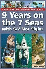 9 Years on the 7 Seas with S/y nor Siglar by Anne Brevig (2014, Paperback)