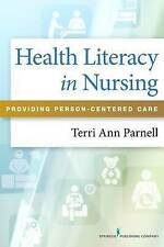 Health Literacy in Nursing: Providing Person-Centered Care by Terri Ann Parnell (Paperback, 2014)