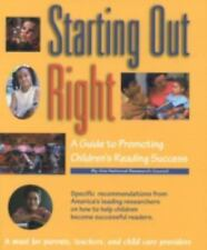 Starting Out Right : A Guide to Promoting Children's Reading Success by Betty...