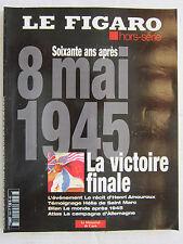 LE FIGARO hors série N° 19 / 8 mai 1945 : La victoire finale