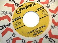 JAMES DUNCAN~I'M GONNA LEAVE YOU ALONE~NEAR MINT~PROMO~FEDERAL~RARE~FUNK 45