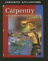 Carpentry and Building Construction, Carpentry Applications by McGraw-Hill