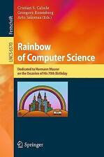 Rainbow of Computer Science: Essays Dedicated to Hermann Maurer on the Occasion