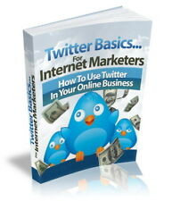 Twitter Basics For Internet Marketers PDF eBook with Full resale rights!