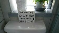 WHITE  SIGN NOVELTY TOILET SIGN SIT & THINK ???? &STINK WITH BLACK VINYL