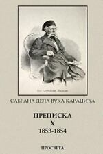 Sabrana Dela Vuka Stefanovica Karadzica : Prepiska X 1853-1854 by Vuk...