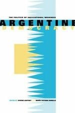 Argentine Democracy: The Politics of Institutional Weakness (Paperback or Softba