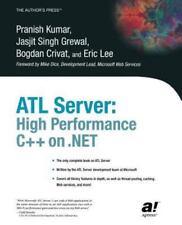 ATL Server : High Performance C++ on . NET by Bogdan Crivat, Eric Lee,...