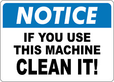 Osha Notice If You Use This Machine Clean It Adhesive Vinyl Sign Decal