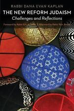 The New Reform Judaism: Challenges and Reflections: By Kaplan, Dana Evan