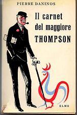 IL CARNET DEL MAGGIORE THOMPSON - PIERRE DANINOS - CAMILLA CEDERNA - ELMO 1956