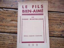 RELIGIEUX - LE FILS BIEN-AIME - PIERRE MONTMAJOUR - 1942 - RARE - EO NUMEROTE