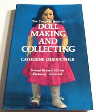 The Complete Book of Doll Making and Collecting-PROFUSELY iLLUSTRATED-PB BOOK