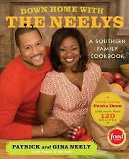 Down Home with the Neelys: A Southern Family Cookbook Neely, Pat, Neely, Gina,