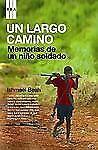 Un largo camino/ A Long Way Gone: Memorias De Un Nino Soldado/ Memoirs-ExLibrary