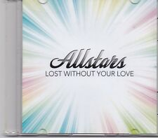 Allstars-Lost Without Your Love Promo cd single