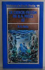 LA CIENCIA FICCION DE H.G. WELLS  I - BIBLIOTECA DE CIENCIA FICCION - 99