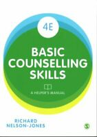 Basic Counselling Skills A Helper's Manual by Richard Nelson-Jones 9781473912991