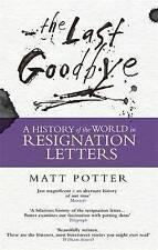 L'ultimo ADDIO: la storia del mondo in lettere di dimissioni da MATT Potter