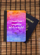 I Haven't Been Everywhere, But it's on my List - Passport Holder Cover Wallet