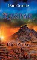 Kaspar - Die Reise Nach Feuerland (Paperback or Softback)