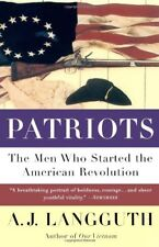 *New* Patriots: The Men Who Started the American Revolution by A.J. Langguth