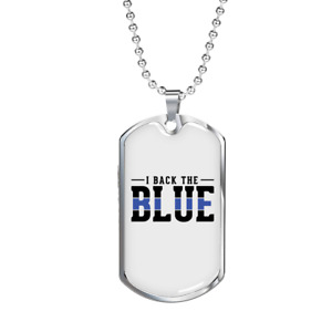 """I Back the Blue Necklace Stainless Steel or 18k Gold Dog Tag 24"""""""