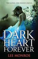 Dark Heart Forever: Book 1, Monroe, Lee , Good | Fast Delivery