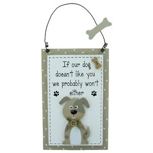 Dog Plaque If Our Dog Doesn't Like You We Probably Won't Either Wall Sign