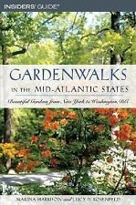 Gardenwalks in the Mid-Atlantic States: Beautiful Gardens from New York to Delaw