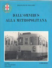 Ogliari DALL'OMNIBUS ALLA METROPOLITANA STORIA DEI TRASPORTI ITALIAN MILANO 1983