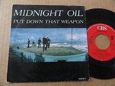 "DISQUE 45T DE  MIDNIGHT OIL  "" PUT DOWN THAT WEAPON """