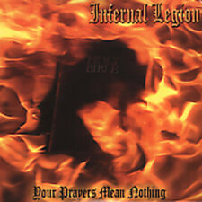 Infernal Legion - Your Prayers Mean Nothing [New CD]