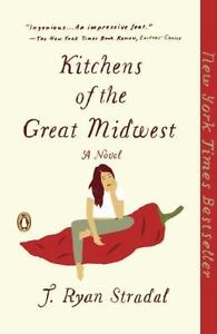 Kitchens of the Great Midwest by J. Ryan Stradal (2016, Paperback)